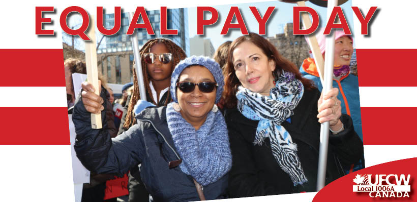 UFCW 1006A is proud to celebrate Equal Pay Day