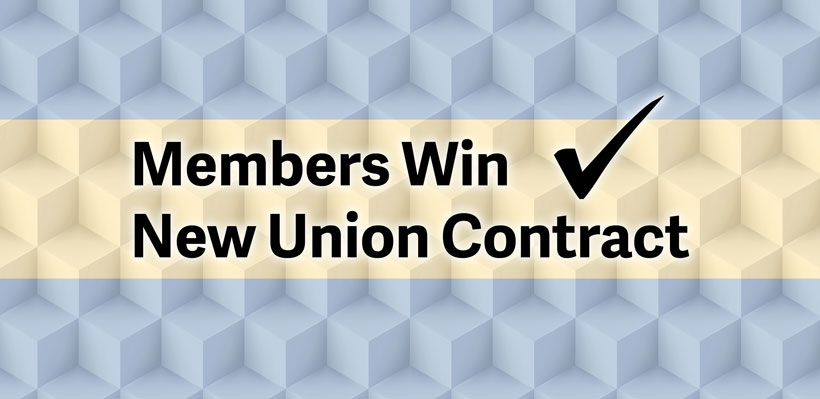 Members ratify in a new union contract.