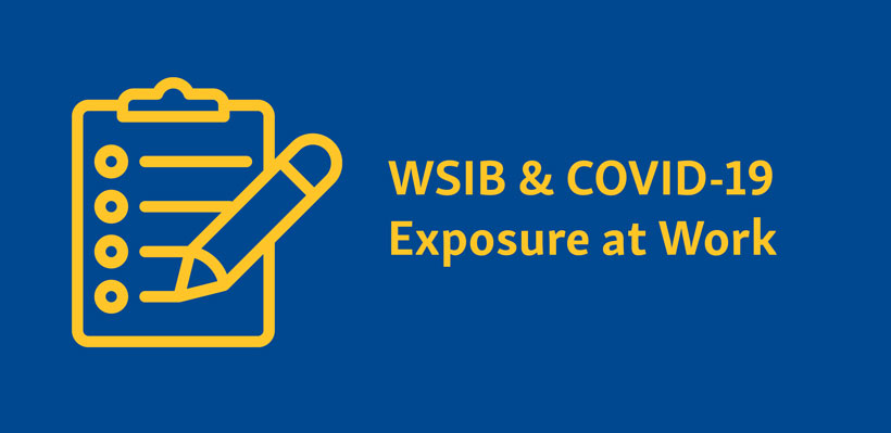 What You Need to Know About WSIB and COVID-19 Exposure