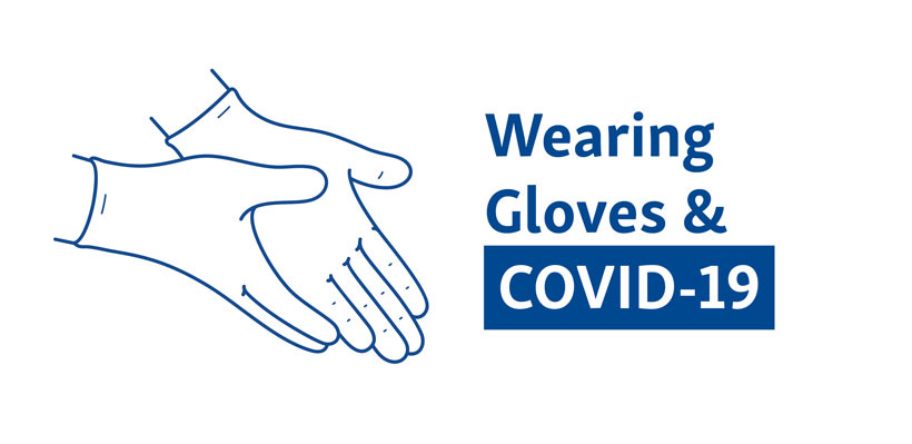 How to Wear Gloves Properly During COVID-19