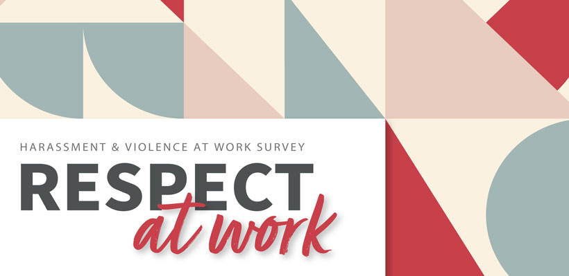 Take harassment and violence at work survey.