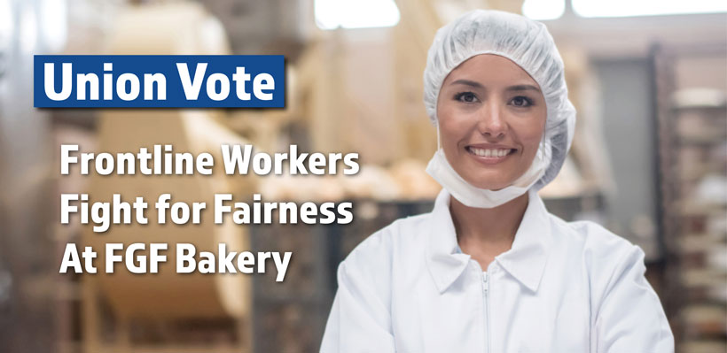 FGF Bakery Workers Get Their Union Vote