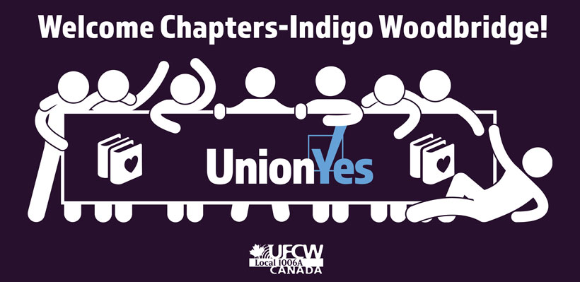Chapters-Indigo Workers Join UFCW Canada Local 1006A – Union Yes
